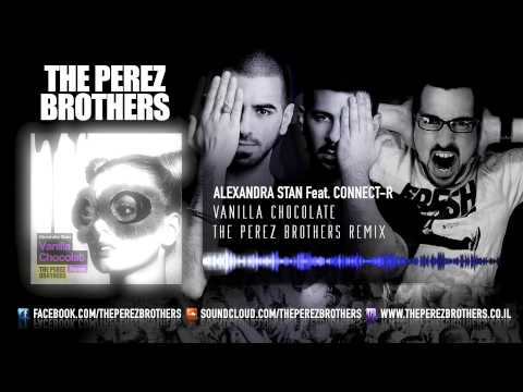 Alexandra Stan Feat. Connect-R - Vanilla Chocolat (The Perez Brothers Remix) Official Remix!