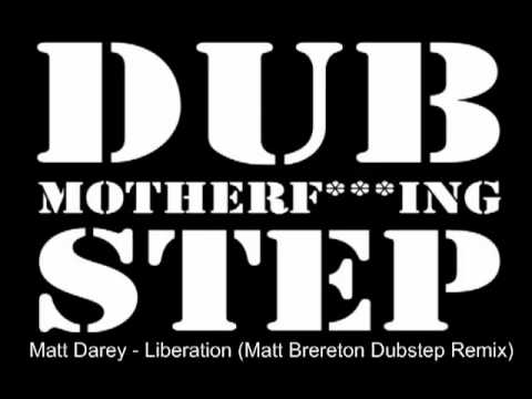Matt Darey - Liberation (Matt Brereton Dubstep Rem...