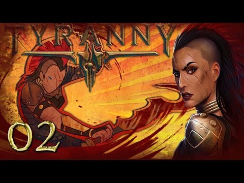 Let's Play Tyranny Gameplay Part 2 - Journey of Tykus - The Conqueror's Will