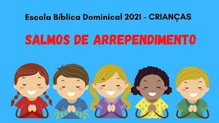 SALMOS DE ARREPENDIMENTO AULA 5 - EBD 29.08.2021