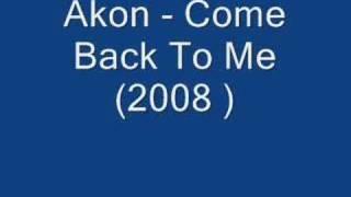Akon Come Back To Me 2008.mp3