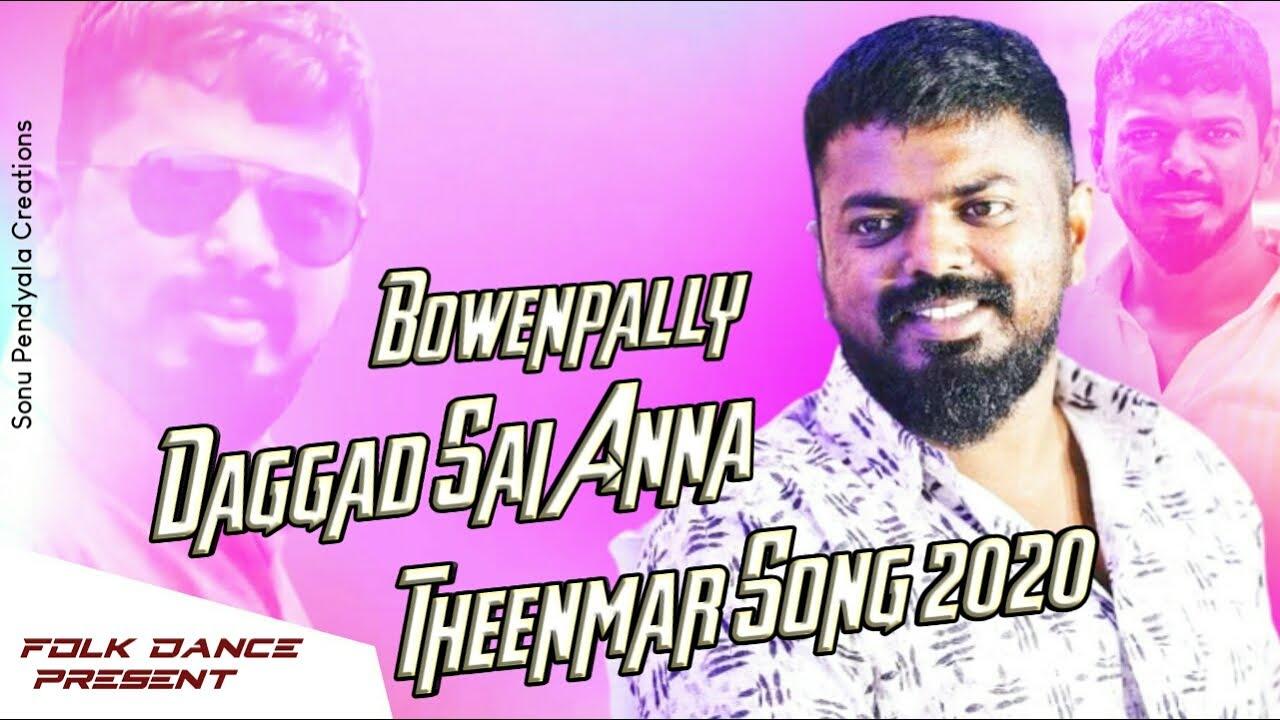 Bowenpally Daggad Sai Anna New Teenmar Song 2020