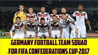 Germany Team Squad For Fifa Confederations Cup 2017.