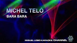 MICHEL TELÓ - BARA BARÁ BERE BERÉ - Karaoke Channel Miguel Lobo