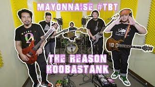 The Reason - Hoobastank | Mayonnaise #TBT