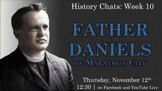 video thumbnail: History Chats: Father Daniels of Marathon City