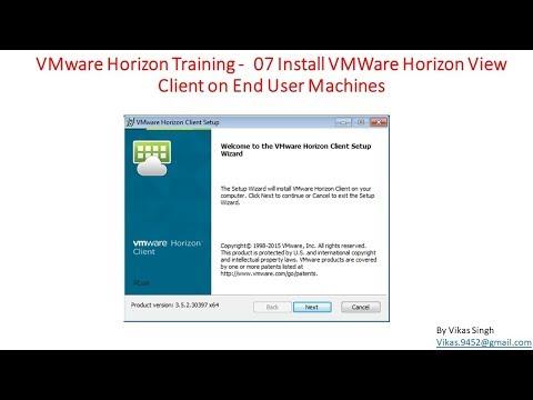 vmware-horizon-training-|-07---install-vmware-horizon-view-client-on-end-user-machines