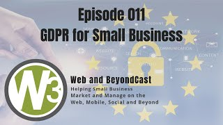011 GDPR for Small Business: What Small Business Owners Need to Know About the General Data Protecti