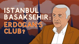 I stanbul Bas aks ehir Erdogan s club