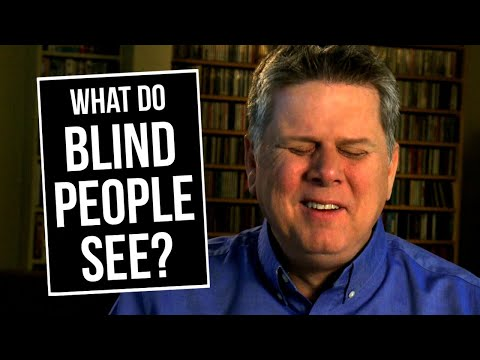 What Do Blind People See?