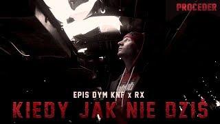 EPIS DYM KNF X RX - Kiedy jak nie dziś
