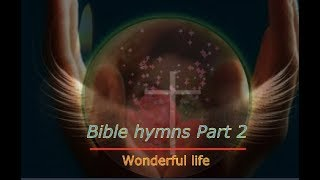 Bible Hymns while you Sleep (no instruments) Part 2
