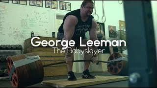 Tribute: George Leeman - The Babyslayer