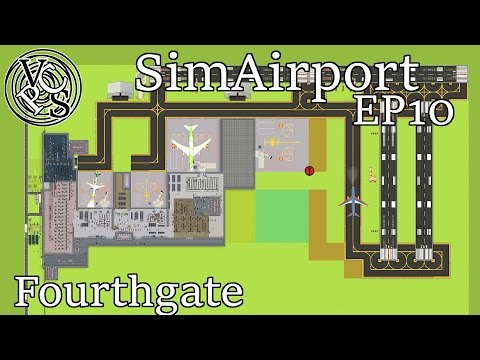 Let's Play SimAirport EP10 – Fourthgate - Early Alpha Sim Airport Gameplay