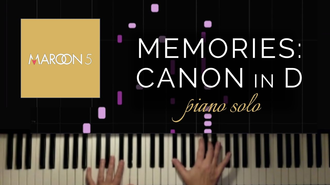Memories / Canon in D - Maroon 5 Meets Pachelbel (Piano Solo + Tutorial)