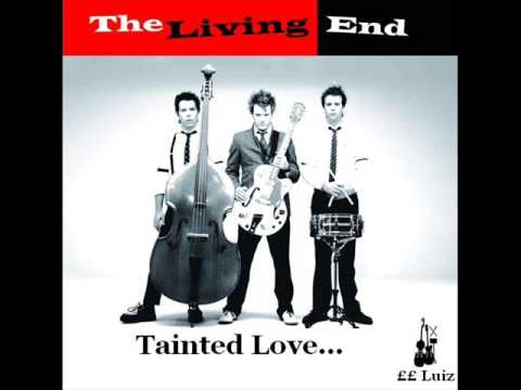 tainted love the living end letras mus br