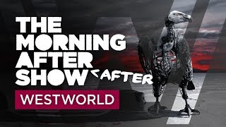 Welcome to the Westworld Morning After After Show