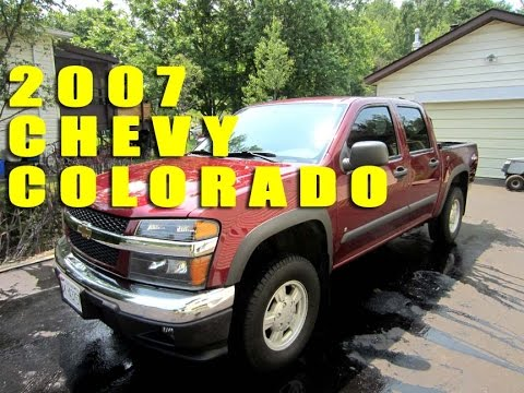 My 2007 Chevrolet Colorado 4x4 Pickup Truck Overview