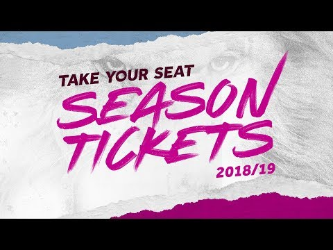 Season Tickets 2018/19: Take Your Seat