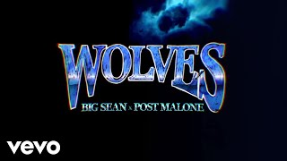 Big Sean - Wolves (Lyric Video) ft. Post Malone