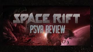SPACE RIFT EPISODE 1 REVIEW FOR PSVR