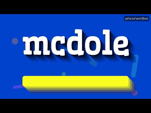 HOW PRONOUNCE MCDOLE! (BEST QUALITY VOICES)