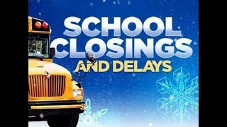school closings and delays - list: school closings and delays
