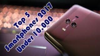 Top 5 Smartphones 2017 Under 10000