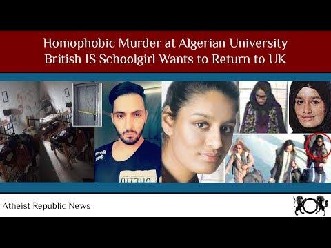 Homophobic Murder at Algerian University 😢 British IS Schoolgirl Wants to Return to UK 😮 Mp3