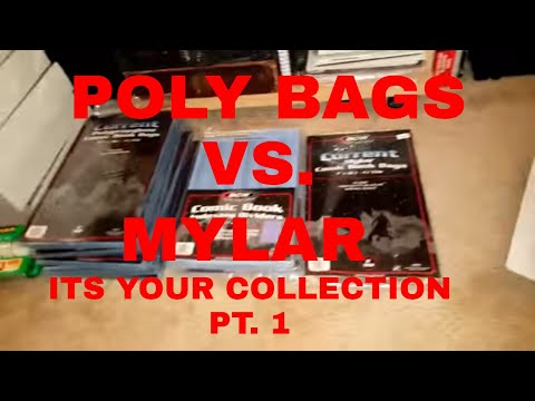 POLY BAGS  VERSUS MYLAR BAGS!!  ITS YOUR COLLECTION PT.1