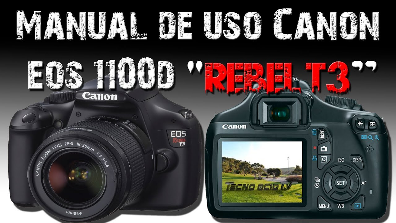 manual de uso canon eos 1100d rebel t3 youtube rh youtube com manual da camera canon t1i em portugues