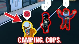 The WORST CAMPING COPS EVER!!! 😡😡😡 | Roblox Jailbreak