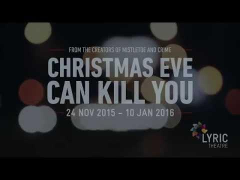 Christmas Eve Can Kill You - Lyric Theatre Belfast