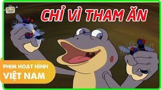 Chỉ Vì Tham Ăn | Phim Hoạt Hình Việt Nam Hay 2019 | Hoạt Hình 2D