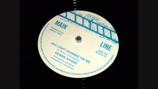 Debbie Rivers - Jah Light Shining On Me