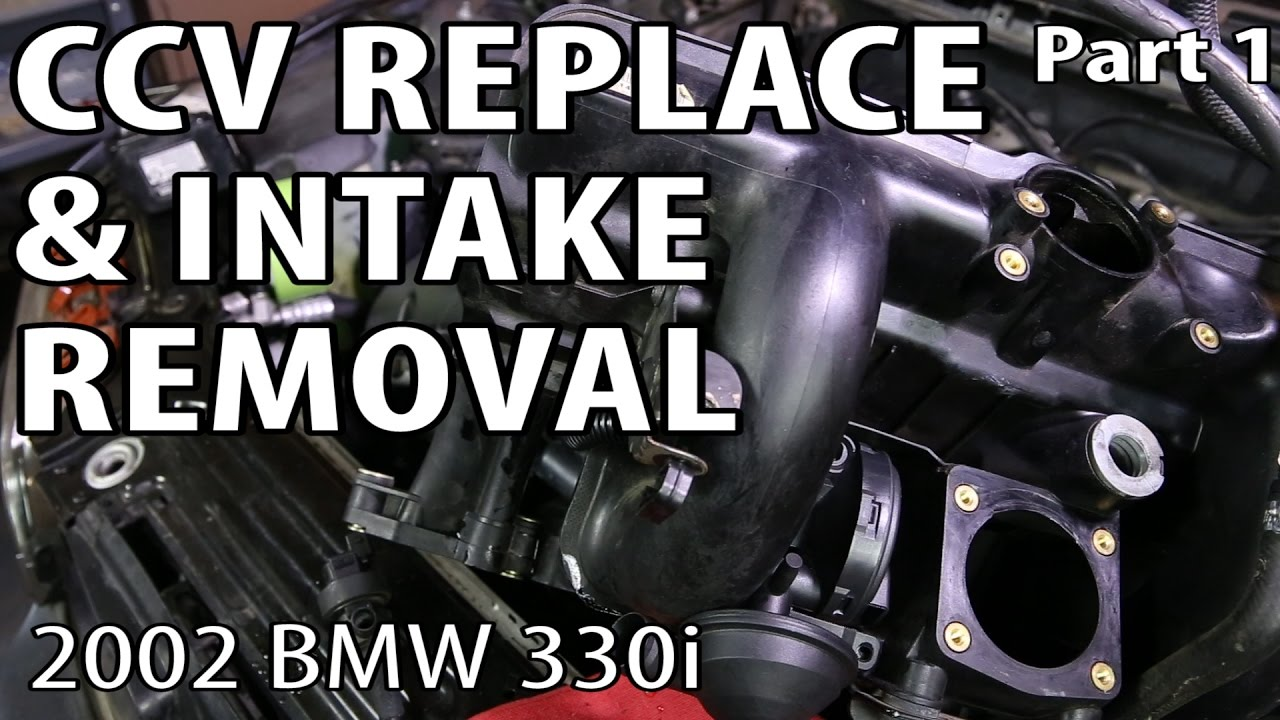 bmw 330i 325i e46 ccv replace intake removal part 1 see it clearly p0171 p0174 repair youtube [ 1280 x 720 Pixel ]