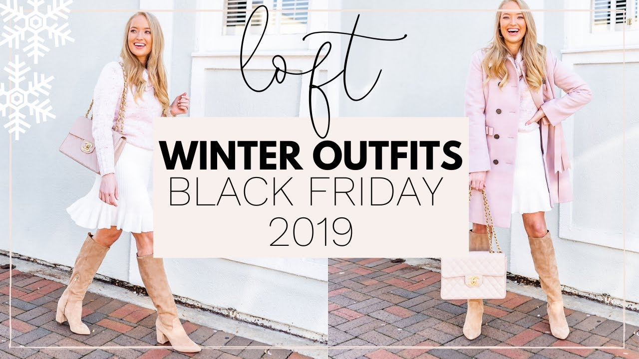 [VIDEO] - WINTER OUTFITS FROM LOFT TRY ON HAUL   BLACK FRIDAY 2019   Amanda John 2