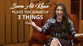 Sara Ali Khan plays the game of 3 Things with BOI   Exclusive