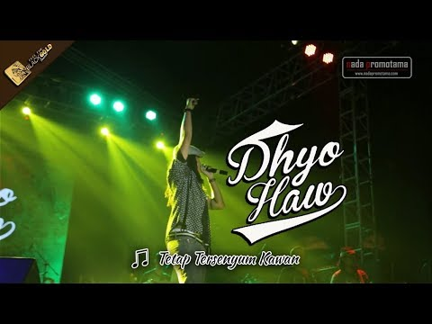 TETAP TERSENYUM KAWAN | DHYO HAW [Apache Feel The BLACKGOLD Concert 12 Agustus 2017]