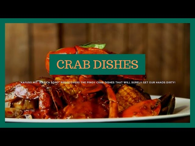 The unlimited goodness of crab dishes | KMJS