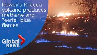 """""""Eerie"""" blue flames seen rising from Hawaii volcano"""