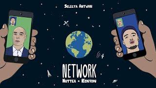 Nuttea x Kenyon x Selecta Antwan - Network (Official Lyric Video)