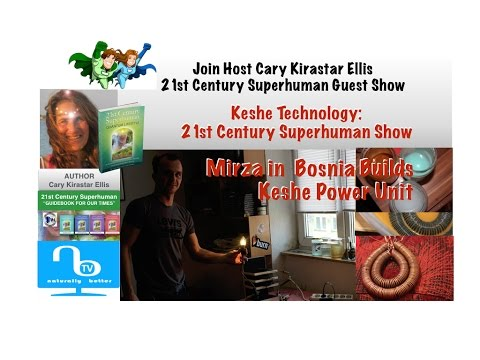 Keshe Technology: Mirza Builds Keshe Power Unit - 21st Century Superhuman Show