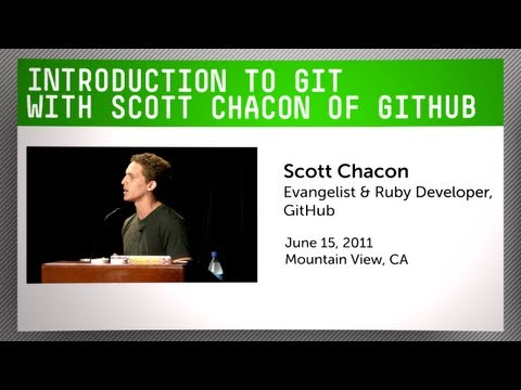 Introduction to Git with Scott Chacon of GitHub