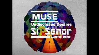 Muse - Undisclosed Desires (Si Senor Dubstep Remix)