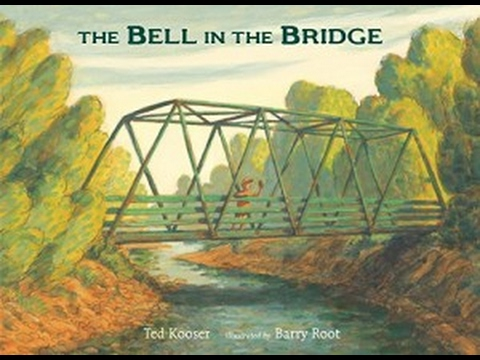 The Bell in the Bridge, by Ted Kooser (MPL Book Trailer #387)