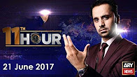11th Hour - 21st June 2017 - ARY News