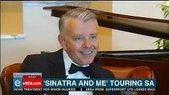 Sinatra and me touring SA