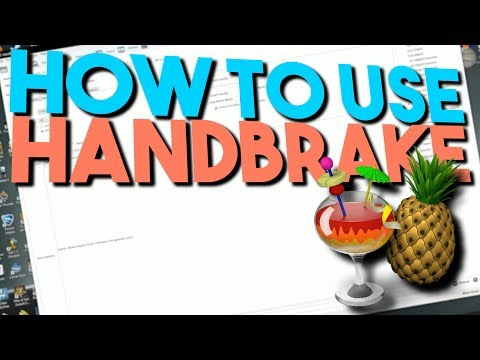 How To Use Handbrake - Tutorial