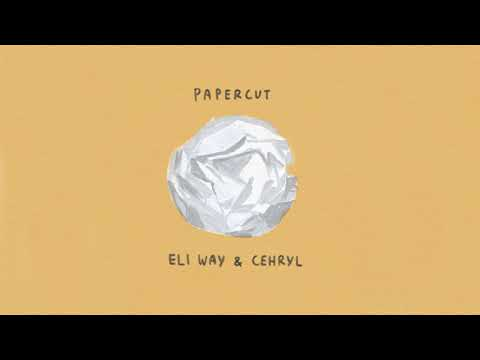 Eli Way - Papercut (feat. Cehryl)